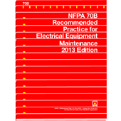 NFPA 70B: Recommended Practice for Electrical Equipment Maintenance, 2013 Edition
